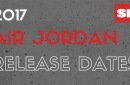 Air Jordan Release Dates 2017: A Comprehensive List Of Every Sneaker