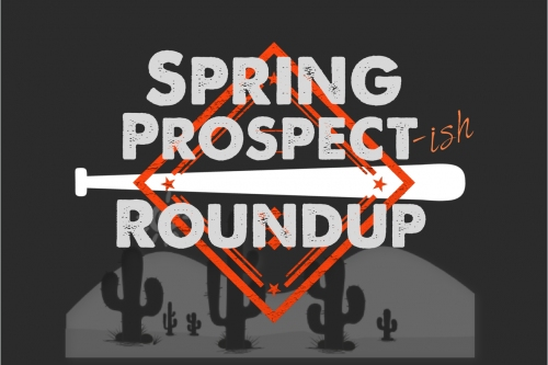 The Spring Prospect-ish Roundup, 3/26