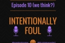 Intentionally Foul podcast makes triumphant return!
