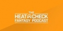 The Heat Check Fantasy Podcast: MLB Week 9