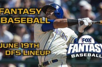 Daily Fantasy Baseball Advice - DraftKings - June 19