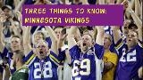 Three Things To Know: Minnesota Vikings
