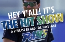 The Hit Show 7.25 - Rays are in it to win it!