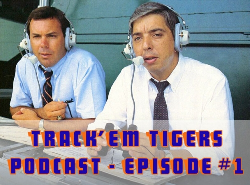 Track'Em Tigers Podcast Debuting this Weekend!