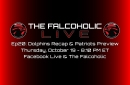 The Falcoholic Live: Ep20 - Dolphins Recap & Patriots Preview