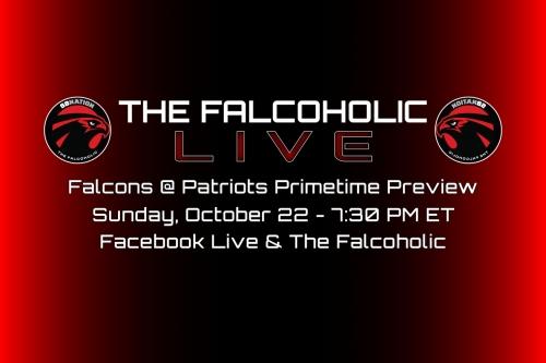 The Falcoholic Live: Falcons @ Patriots Primetime Preview