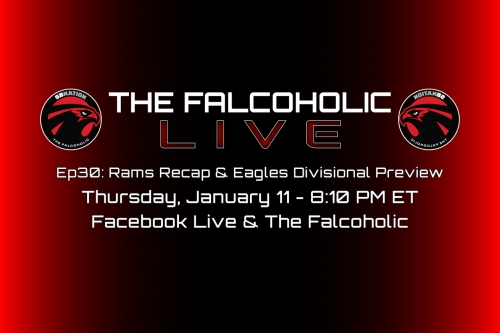 The Falcoholic Live: Ep30 - Rams Recap & Eagles Divisional Preview