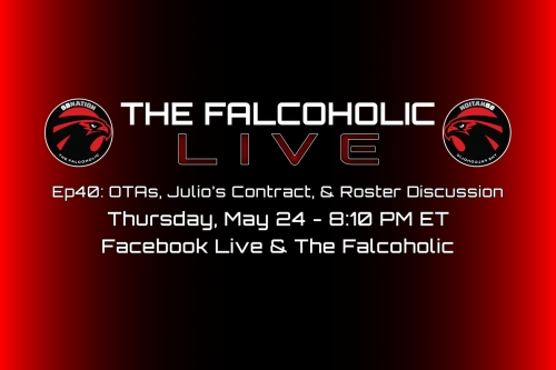 The Falcoholic Live: Ep40 - OTAs, Julio's Contract, & Roster Discussion