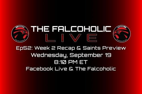 The Falcoholic Live: Ep52 - Week 2 Recap & Saints Preview