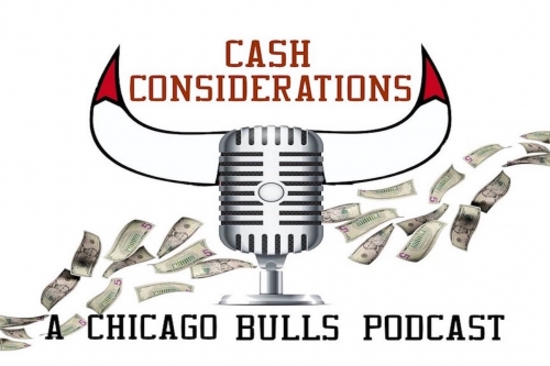 Cash Considerations: A Chicago Bulls podcast with Ricky and Jason