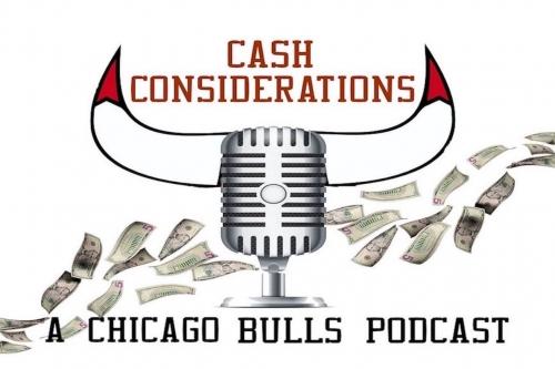 Cash Considerations Podcast: Bulls Opening Night