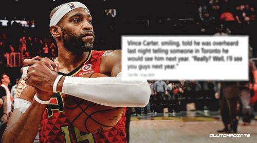 Vince Carter reacts to 'see you next year' comment in Toronto
