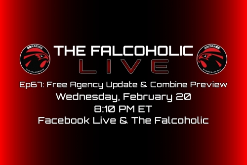 The Falcoholic Live: Ep67 - Free Agency Update & Combine Preview