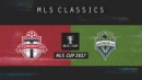 MLS Classics: Part 2 of the Seattle Sounders vs Toronto FC trilogy - 2017 MLS Cup