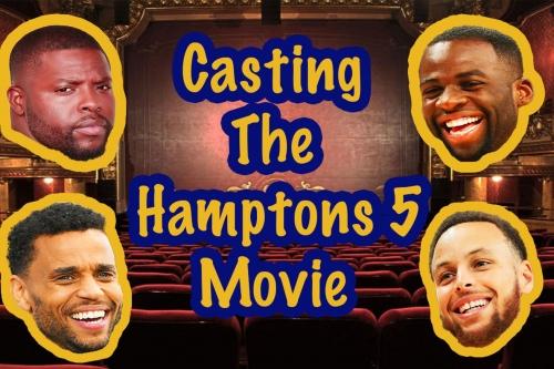 "Warriors dramatic 2019 season deserves a casting for ""Hamptons 5"" movie"