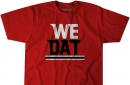 """Commemorate the Falcons win over the Saints with a """"We Dat"""" t-shirt"""