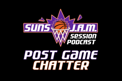 Post Game Chatter with the Suns JAM Session Podcast: Suns @ Rockets