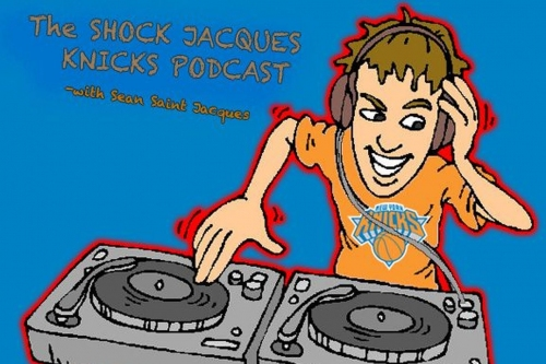 Ep. 82 Shock Jacques Knicks Podcast