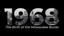 1968: The Birth of the Milwaukee Bucks